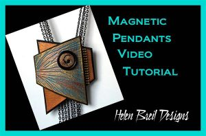 Magnetic Pendants Tutorial by Helen Breil