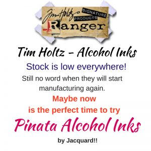 Tim Holtz Alcohol Ink Shortage Continues