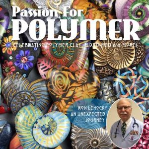 Passion for Polymer Vol 2