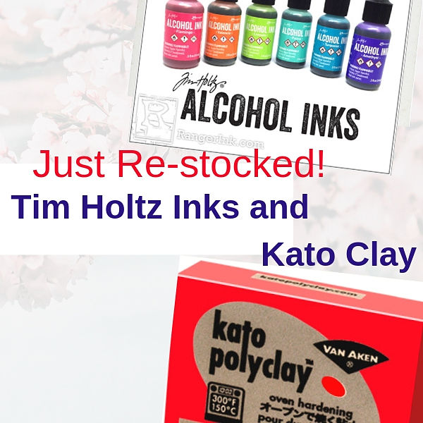 Re-stocked Kato Clay and Tim Holtz brands