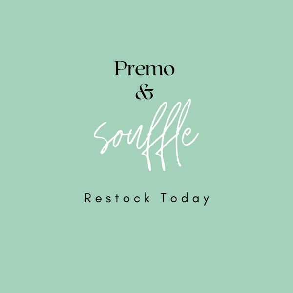 Premo and Souffle Restock