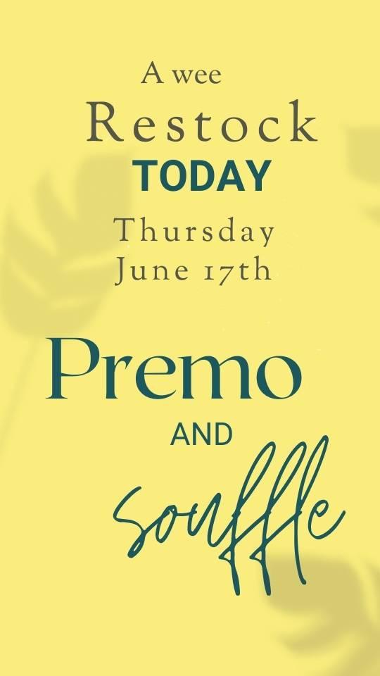 Premo and Souffle restock today